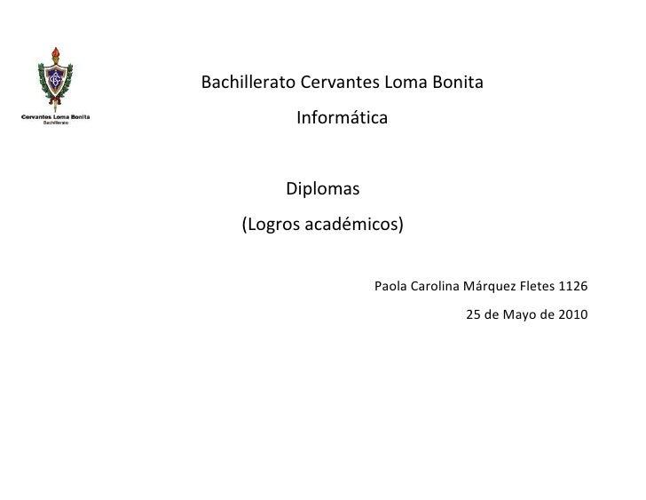 -556260-337820Bachillerato Cervantes Loma Bonita<br />Informática<br />Diplomas<br />(Logros académicos)<br />Paola Caroli...