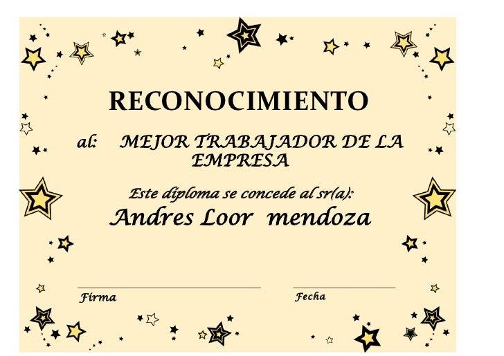 RECONOCIMIENTOal:     MEJOR TRABAJADOR DE LA              EMPRESA        Este diploma se concede al sr(a):      Andres Loo...