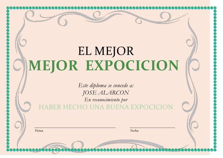 EL MEJORMEJOR EXPOCICION           Este diploma se concede a:            JOSE ALARCON             En reconocimiento por  H...