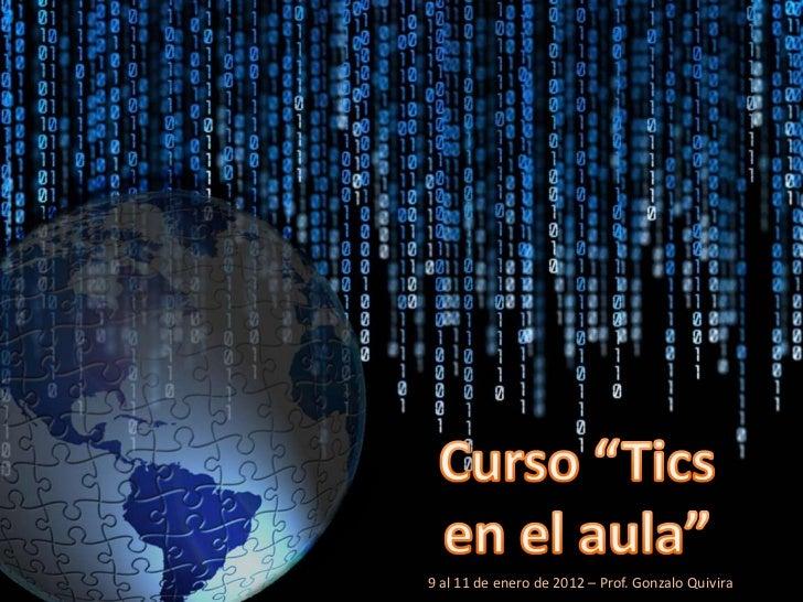 9 al 11 de enero de 2012 – Prof. Gonzalo Quivira