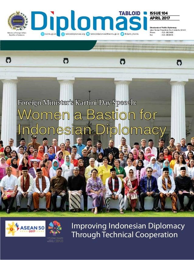 Diplomasikemlu.go.id tabloiddiplomasi.org tabloiddiplomasi@kemlu.go.id @diplik_Kemlu issue 104 april 2017 tabloid Ministry...