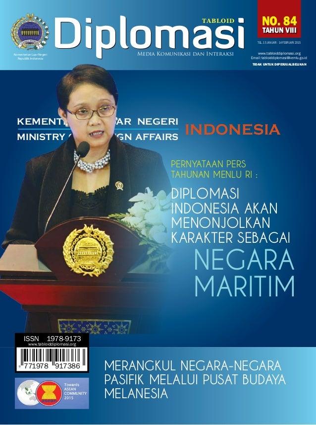 15 januari - 14 februari 2015No. 84 TAHUN VIII KEMENTERIAN LUAR NEGERI MINISTRY OF FOREIGN AFFAIRS INDONESIA Email: tabloi...