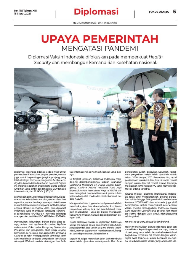 Diplomasi Indonesia tidak saja diarahkan untuk pemenuhan kebutuhan jangka pendek, namun juga untuk kepentingan jangka panj...