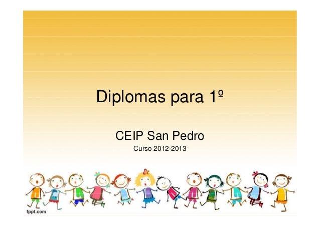 Diplomas para 1ºCEIP San PedroCurso 2012-2013