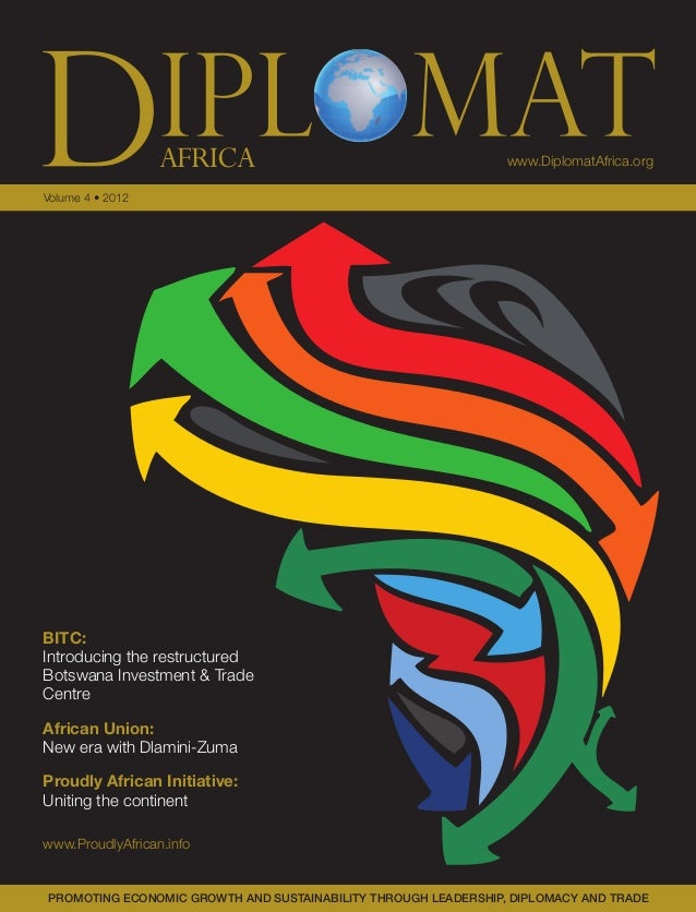 www.DiplomatAfrica.orgAFRICAVolume 4 • 2012PROMOTING ECONOMIC GROWTH AND SUSTAINABILITY THROUGH LEADERSHIP, DIPLOMACY AND ...