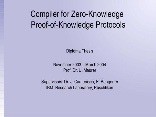 CompilerforZeroKnowledge ProofofKnowledgeProtocols DiplomaThesis November2003–March2004 Prof.Dr.U.Maurer Su...