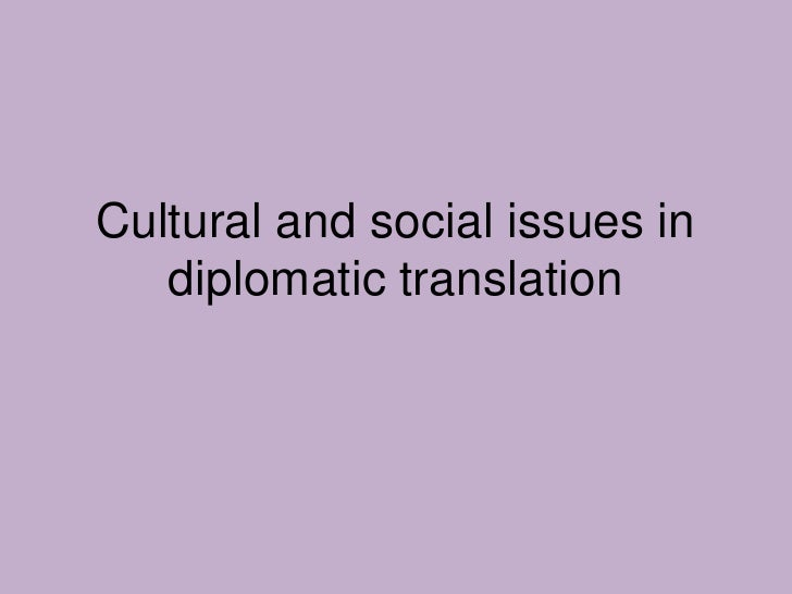 Cultural and social issues in diplomatic translation<br />