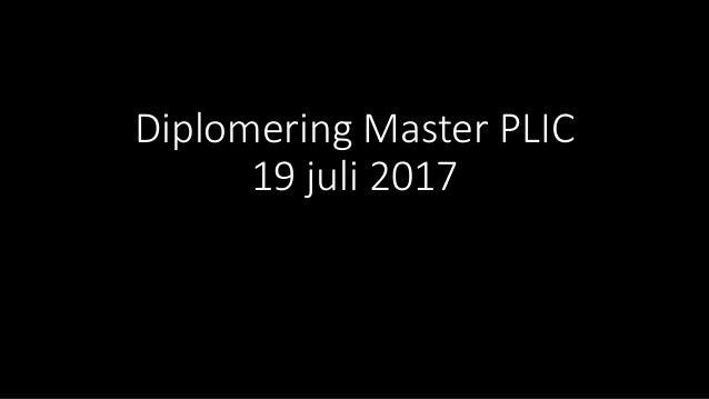 Diplomering Master PLIC 19 juli 2017