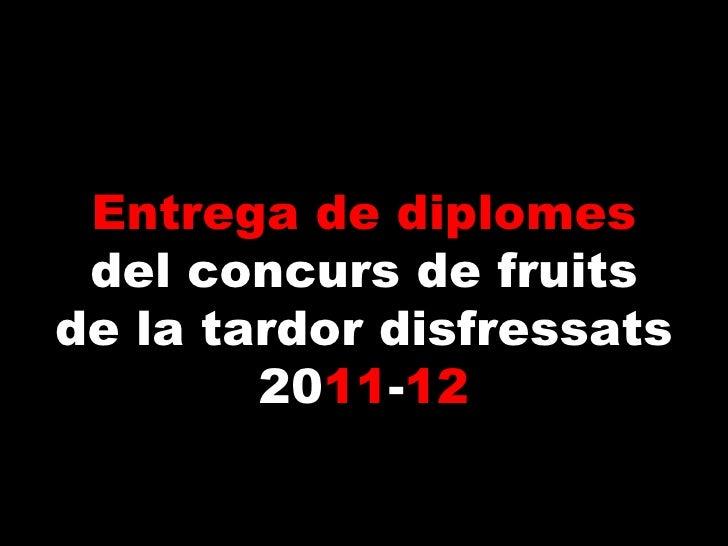 Entrega de diplomes del concurs de fruits de la tardor disfressats 20 11 - 12