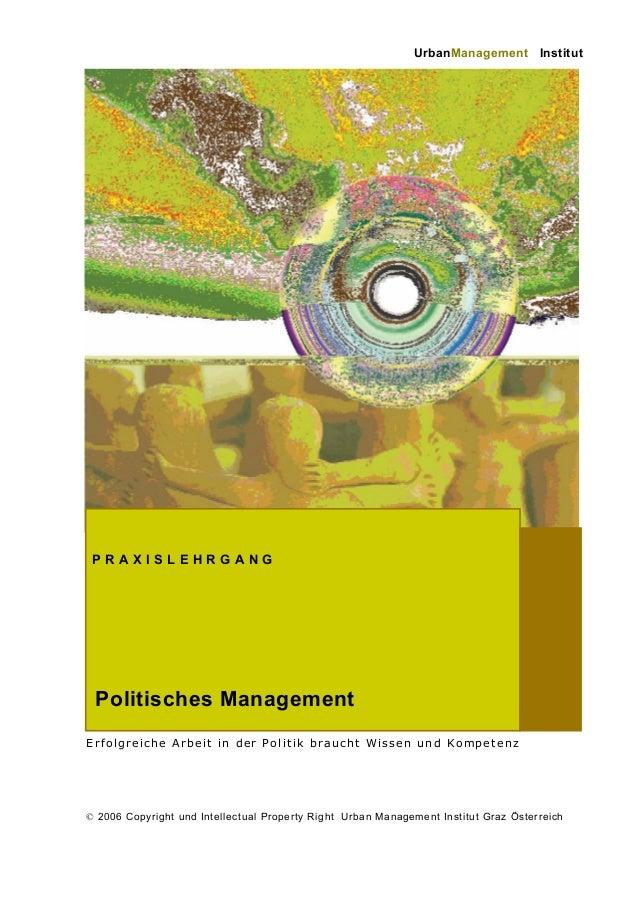 UrbanManagement         Institut PRAXISLEHRGANG Politisches ManagementErfolgreiche Arbeit in der Politik braucht Wissen un...