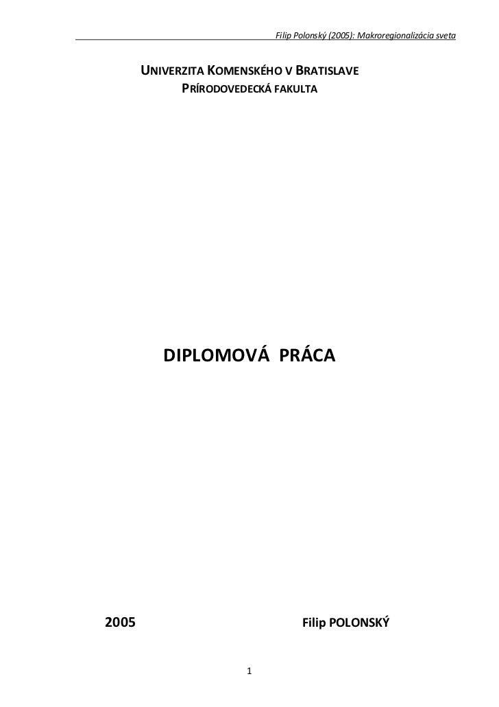 Filip Polonský (2005): Makroregionalizácia sveta       UNIVERZITA KOMENSKÉHO V BRATISLAVE             PRÍRODOVEDECKÁ FAKUL...