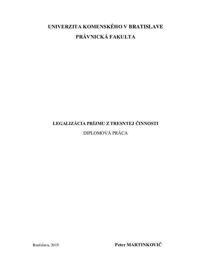 UNIVERZITA KOMENSKÉHO V BRATISLAVE PRÁVNICKÁ FAKULTA LEGALIZÁCIA PRÍJMU Z TRESNTEJ ČINNOSTI DIPLOMOVÁ PRÁCA Bratislava, 20...