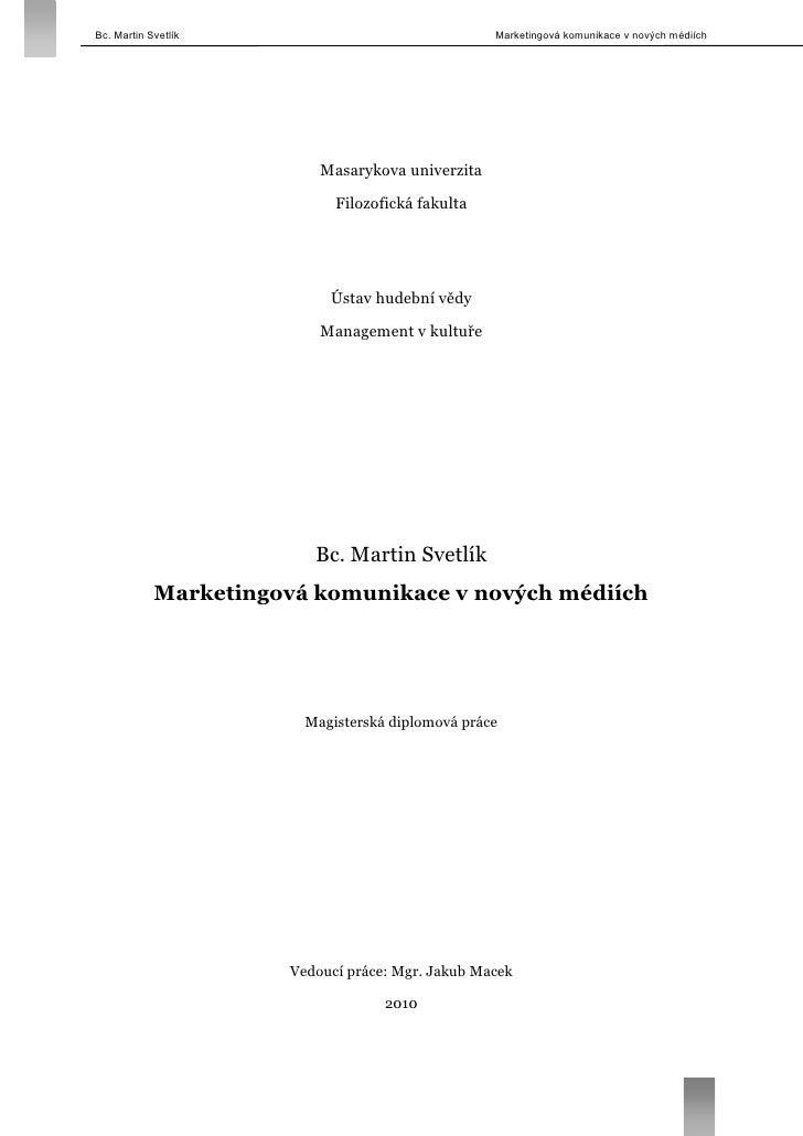 Bc. Martin Svetlík                                 Marketingová komunikace v nových médiích                               ...