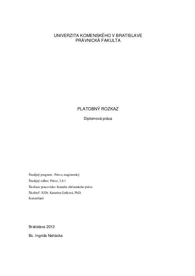 UNIVERZITA KOMENSKÉHO V BRATISLAVE PRÁVNICKÁ FAKULTA PLATOBNÝ ROZKAZ Diplomová práca Študijný program : Právo, magisterský...