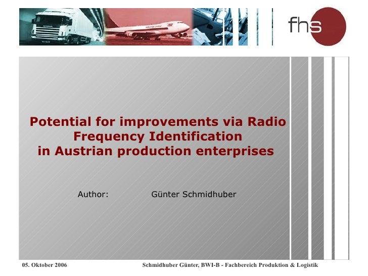Potential for improvements via Radio Frequency Identification in Austrian production enterprises   Author: Günter Schmidhu...