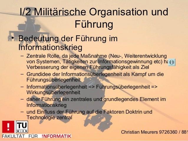I/2 Militärische Organisation und               Führung• Bedeutung der Führung im  Informationskrieg  – Zentrale Rolle, da...