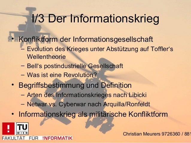 I/3 Der Informationskrieg• Konfliktform der Informationsgesellschaft  – Evolution des Krieges unter Abstützung auf Toffler...