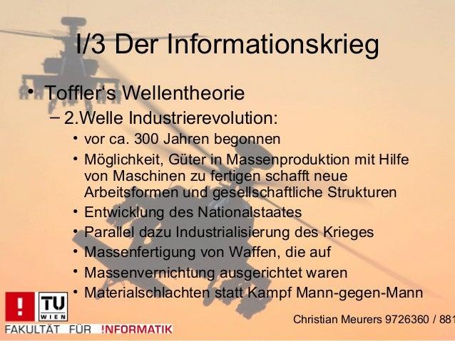 I/3 Der Informationskrieg• Toffler's Wellentheorie  – 2.Welle Industrierevolution:     • vor ca. 300 Jahren begonnen     •...
