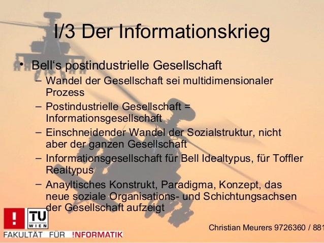 I/3 Der Informationskrieg• Bell's postindustrielle Gesellschaft   – Wandel der Gesellschaft sei multidimensionaler     Pro...