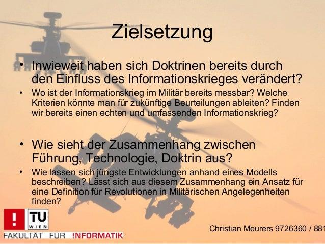 Zielsetzung• Inwieweit haben sich Doktrinen bereits durch  den Einfluss des Informationskrieges verändert?• Wo ist der Inf...