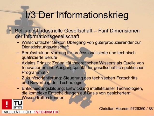 I/3 Der Informationskrieg• Bell's postindustrielle Gesellschaft – Fünf Dimensionen  der Informationsgesellschaft   – Wirts...
