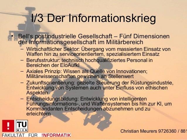 I/3 Der Informationskrieg• Bell's postindustrielle Gesellschaft – Fünf Dimensionen  der Informationsgesellschaft im Militä...