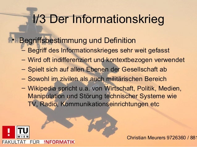 I/3 Der Informationskrieg• Begriffsbestimmung und Definition  –   Begriff des Informationskrieges sehr weit gefasst  –   W...