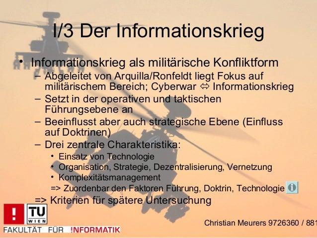 I/3 Der Informationskrieg• Informationskrieg als militärische Konfliktform  – Abgeleitet von Arquilla/Ronfeldt liegt Fokus...