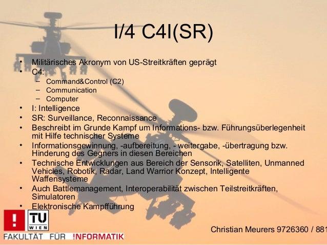 I/4 C4I(SR)•   Militärisches Akronym von US-Streitkräften geprägt•   C4:     – Command&Control (C2)     – Communication   ...