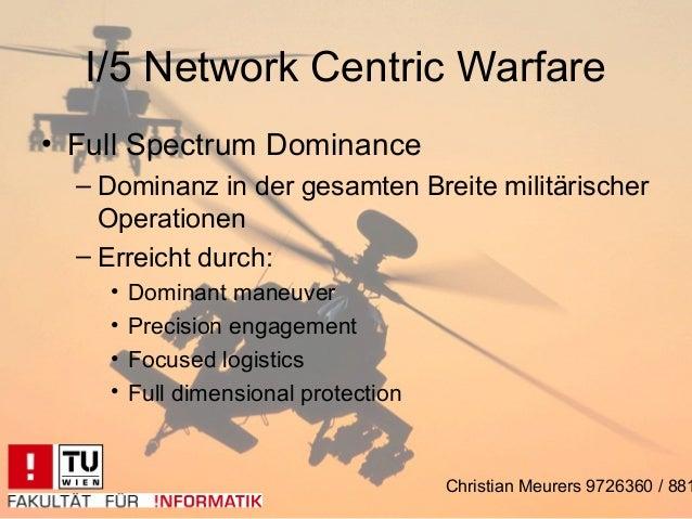 I/5 Network Centric Warfare• Full Spectrum Dominance  – Dominanz in der gesamten Breite militärischer    Operationen  – Er...