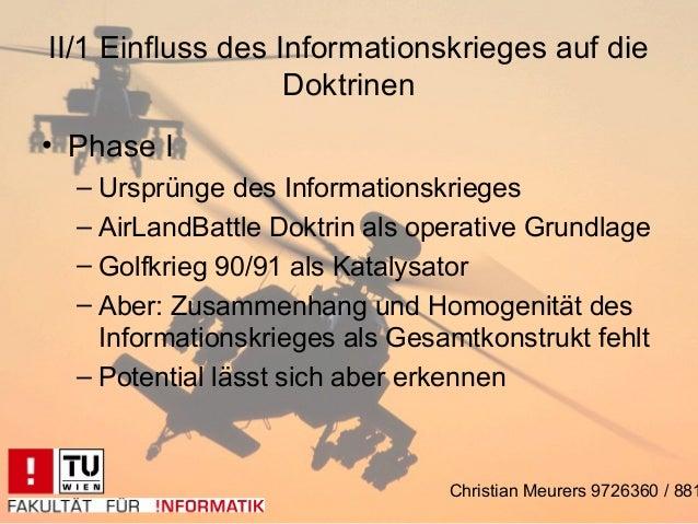 II/1 Einfluss des Informationskrieges auf die                   Doktrinen• Phase I  – Ursprünge des Informationskrieges  –...