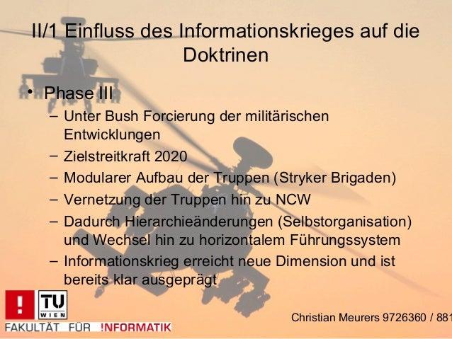II/1 Einfluss des Informationskrieges auf die                   Doktrinen• Phase III  – Unter Bush Forcierung der militäri...