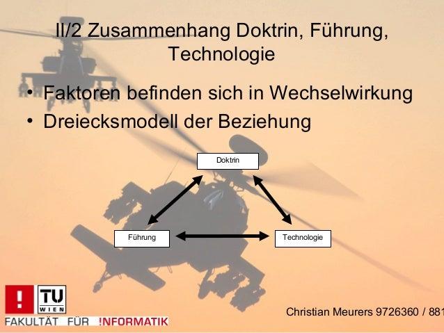 II/2 Zusammenhang Doktrin, Führung,              Technologie• Faktoren befinden sich in Wechselwirkung• Dreiecksmodell der...