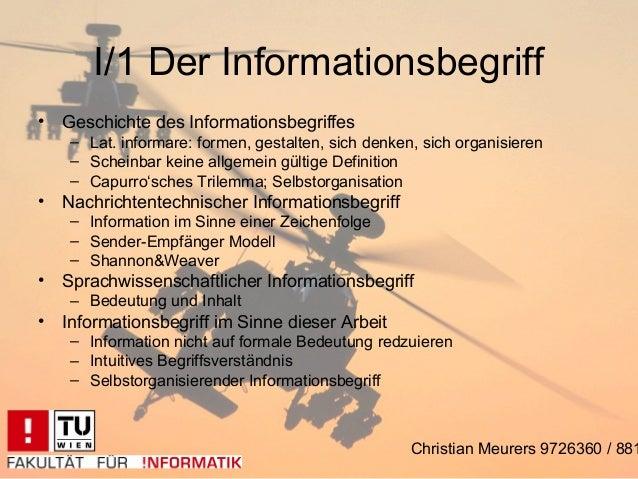 I/1 Der Informationsbegriff• Geschichte des Informationsbegriffes    – Lat. informare: formen, gestalten, sich denken, sic...