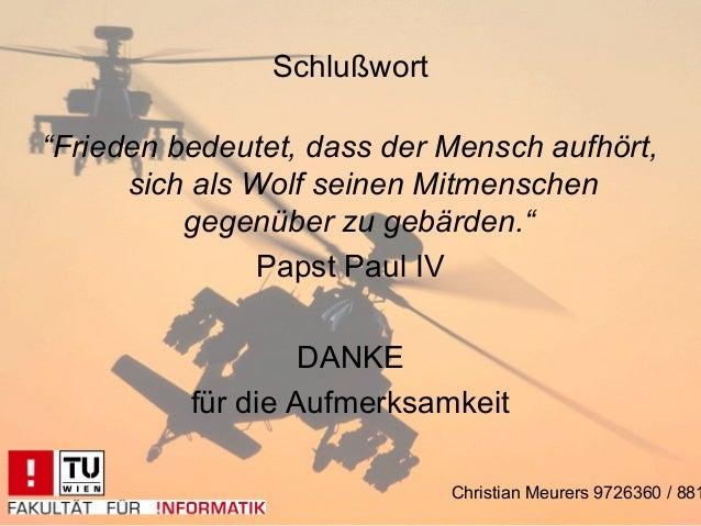 """Schlußwort""""Frieden bedeutet, dass der Mensch aufhört,      sich als Wolf seinen Mitmenschen          gegenüber zu gebärden..."""