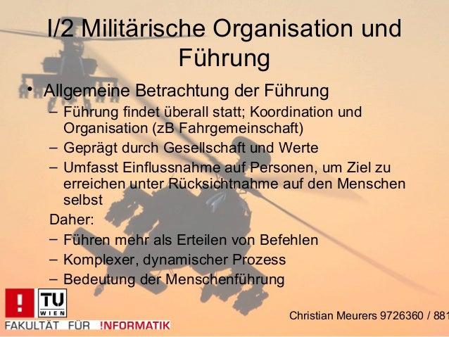 I/2 Militärische Organisation und                Führung• Allgemeine Betrachtung der Führung  – Führung findet überall sta...