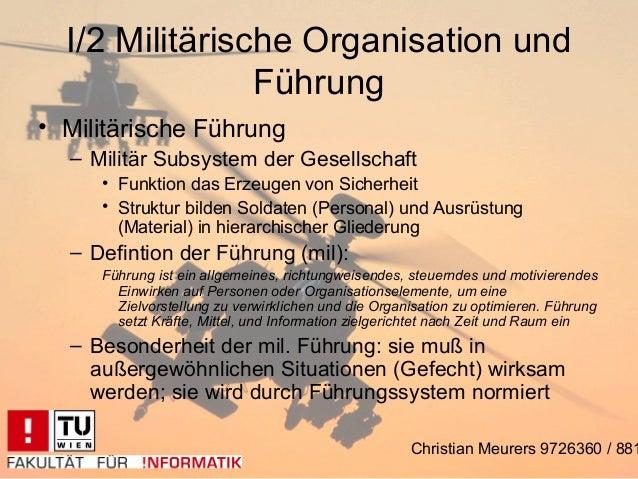 I/2 Militärische Organisation und                Führung• Militärische Führung  – Militär Subsystem der Gesellschaft     •...