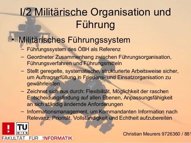 I/2 Militärische Organisation und                Führung• Militärisches Führungssystem  – Führungssystem des ÖBH als Refer...