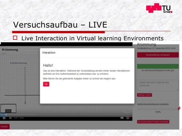  Live Interaction in Virtual learning Environments  ermöglicht den Einsatz von Interaktivität  wurde an der TU Graz ent...