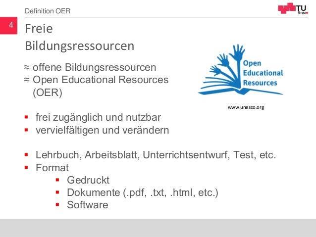 Definition OER Freie Bildungsressourcen ≈ offene Bildungsressourcen ≈ Open Educational Resources (OER)  frei zugänglich u...