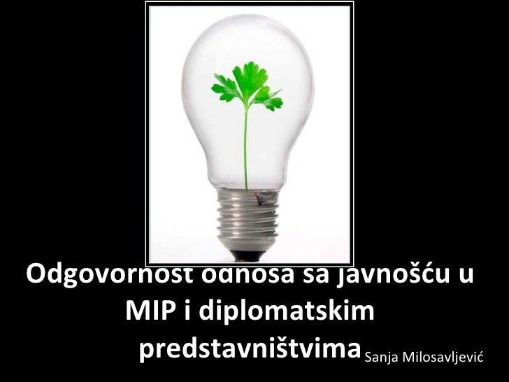 Odgovornost odnosa sa javnošću u      MIP i diplomatskim       predstavništvima Sanja Milosavljević