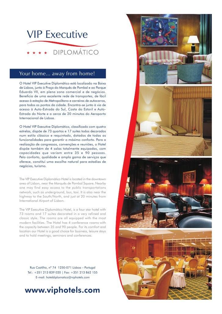 Your home... away from home! O Hotel VIP Executive Diplomático está localizado na Baixa de Lisboa, junto à Praça do Marquê...