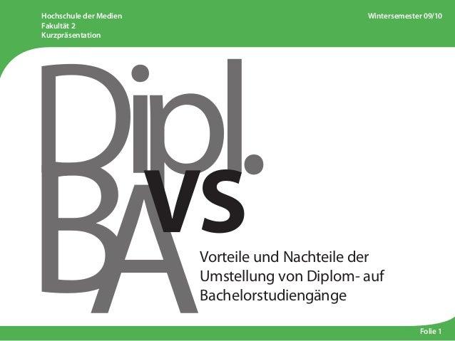 Hochschule der Medien Fakultät 2 Kurzpräsentation Wintersemester 09/10 Folie 1 Vorteile und Nachteile der Umstellung von D...