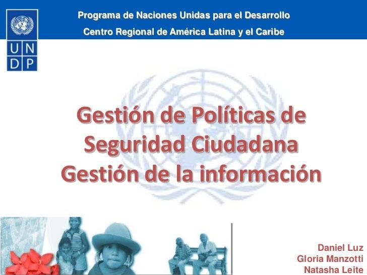 Programa de Naciones Unidas para el Desarrollo<br />Centro Regional de América Latina y el Caribe<br />Gestión de Política...