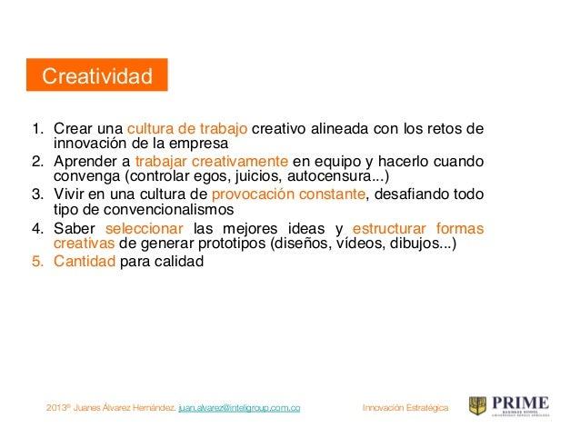 2013® Juanes Álvarez Hernández. juan.alvarez@inteligroup.com.co    Innovación Estratégica Sexto movimiento: proyecto Proye...