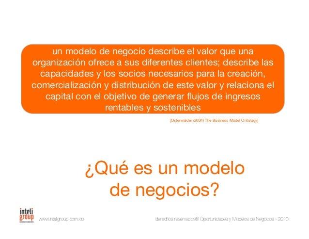 www.inteligroup.com.co derechos reservados® Oportunidades y Modelos de Negocios - 2010 9 Bloques de construcción [Osterwal...