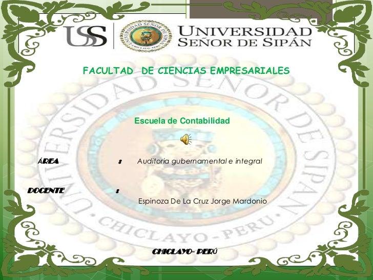 FACULTAD DE CIENCIAS EMPRESARIALES                   Escuela de Contabilidad  ÁREA         :   Auditoria gubernamental e i...