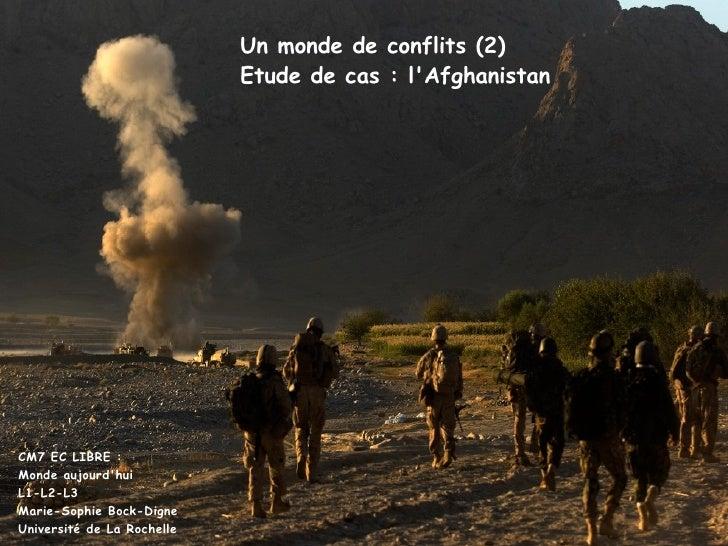 CM7 EC LIBRE : Monde aujourd'hui L1-L2-L3 Marie-Sophie Bock-Digne Université de La Rochelle Un monde de conflits (2) Etude...