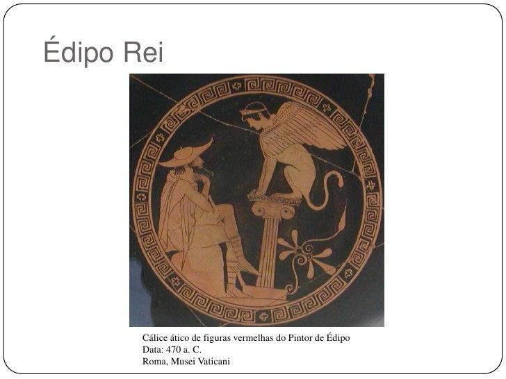 Édipo Rei       Cálice ático de figuras vermelhas do Pintor de Édipo       Data: 470 a. C.       Roma, Musei Vaticani