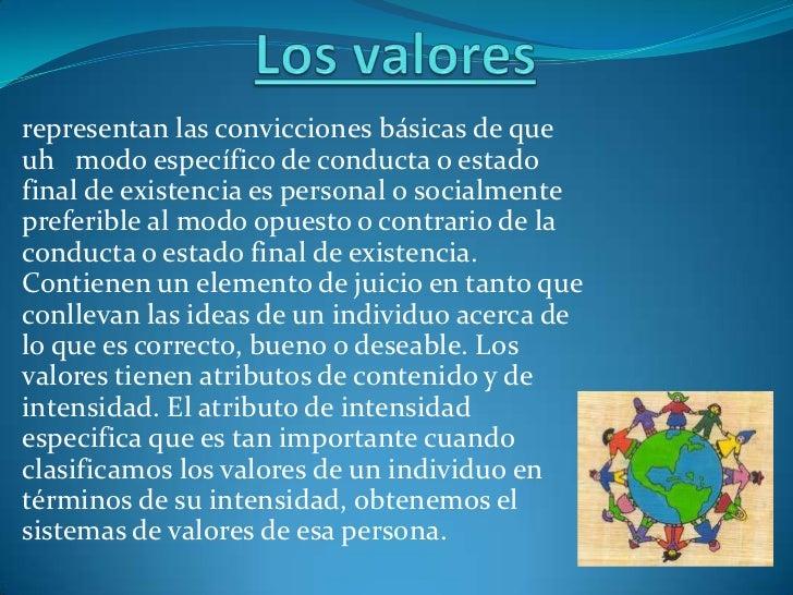 representan las convicciones básicas de queuh modo específico de conducta o estadofinal de existencia es personal o social...